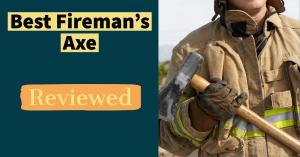 Best firemans axe
